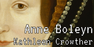 "Portion of Anne Boleyn's face with Twine Game title ""Anne Boleyn"" overlaid"
